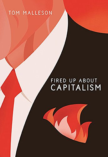 Book: Fired Up About Capitalism by Tom Malleson