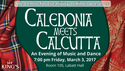 The Centre for Creativity at King's presents: CALEDONIA Meets CALCUTTA!